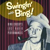 Swingin With Bing Bing Crosby s Lost Radio Performances
