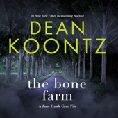 Book .5 - The Bone Farm - A Jane Hawk Case File - Dean Koontz