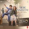 Mere Naam Tu From Zero - Abhay Jodhpurkar & Ajay-Atul mp3