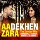 Aa Dekhen Zara Single