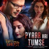 Pyaar Hai Tumse From Toast With the Ghost Single