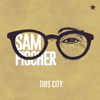 Sam Fischer - This City artwork