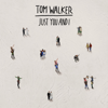 Just You and I - Tom Walker mp3