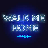 P!nk  Walk Me Home - P!nk