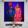 Kalliyan Kulliyan From Super Singh Single