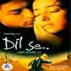 Dil Se Original Motion Picture Soundtrack