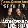 This Is How We Roll Remix feat Jason Derulo Luke Bryan Single