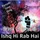 Ishq Hi Rab Hai