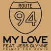 My Love feat Jess Glynne Prince Fox Remix Single