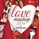 Love Mashup 2016 By Kiran Kamath Single