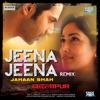 Jeena Jeena Remix by Jahaan Shah Single