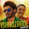 Ishaqzaade Mashup Single