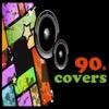 オリジナル曲|90s Covers