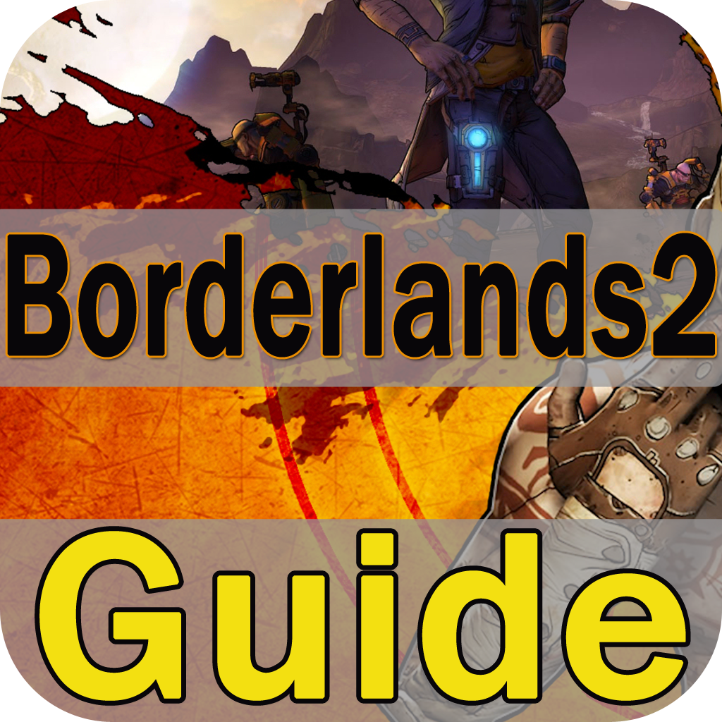 Maps & Rare Guide for Borderlands 2 - Rare Legendary  Walkthroughs,Weapons,Characters,Code,Videos and Gun Guide
