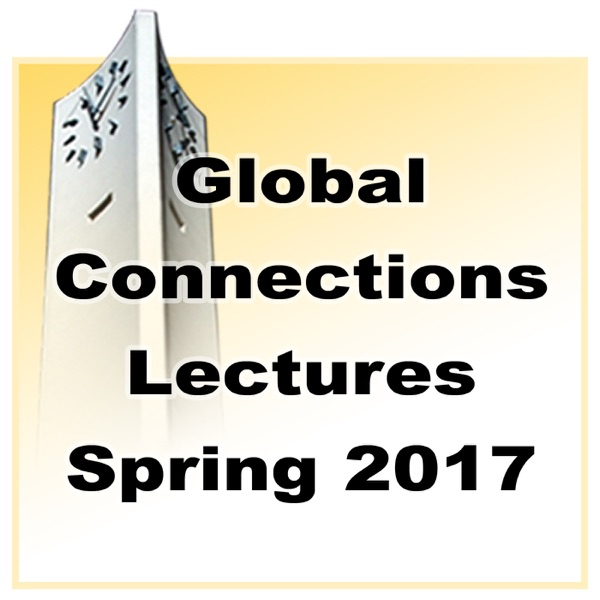 Global Connections Lectures - Spring 2017