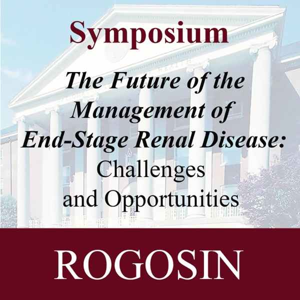 Third RI Symposium: The Future of the Management of End-Stage Renal Disease: Challenges and Opportunities