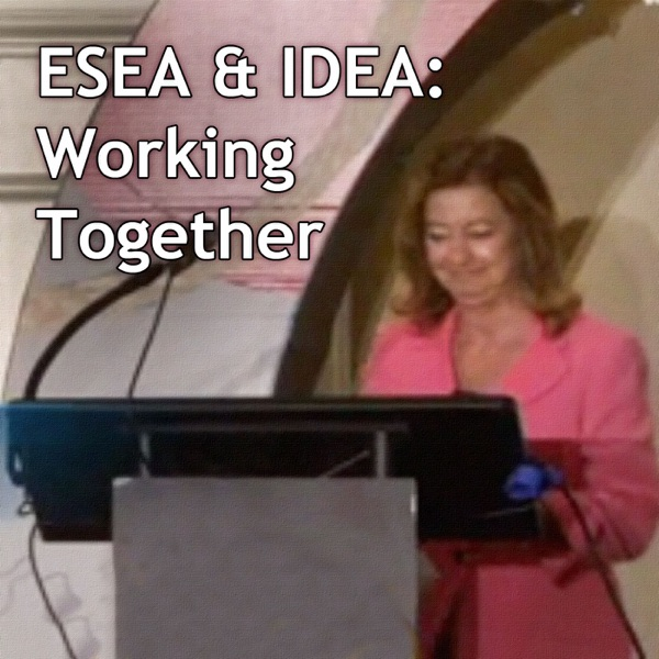 ESEA & IDEA: Working Together to Improve the Achievement of All Students