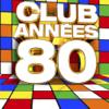 Various Artists - Club années: 80 illustration