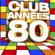 Various Artists - Club années: 80