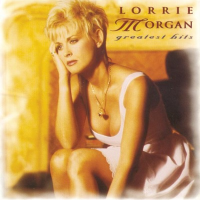 Lorrie Morgan: Greatest Hits - Lorrie Morgan