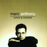 Contra la Corriente - Marc Anthony - Marc Anthony