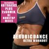 Aerobic Dance - Ultra Workout (incl. 2 Nonstop DJ Mixes) - Verschillende artiesten
