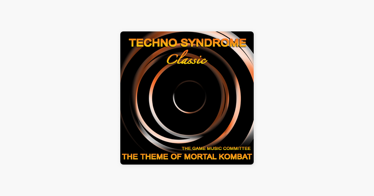 Techno Syndrome (Theme of Mortal Kombat) by The Game Music Committe