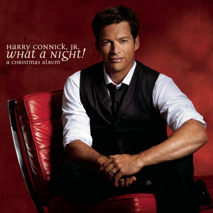 Harry Connick, Jr. - What a Night! - A Christmas Album