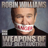 Weapons Of Self Destruction-Robin Williams