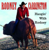 Hangin' With Rodney - Rodney Carrington