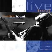 Walter Trout and The Free Radicals - Let Me Know
