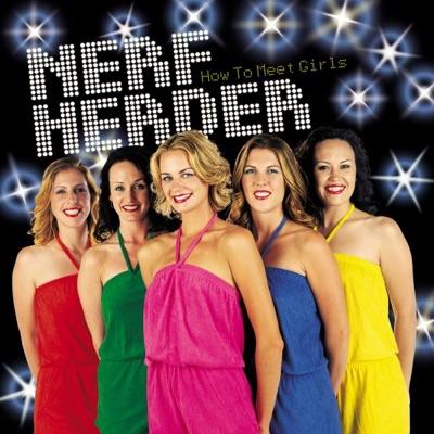 How to Meet Girls - Nerf Herder
