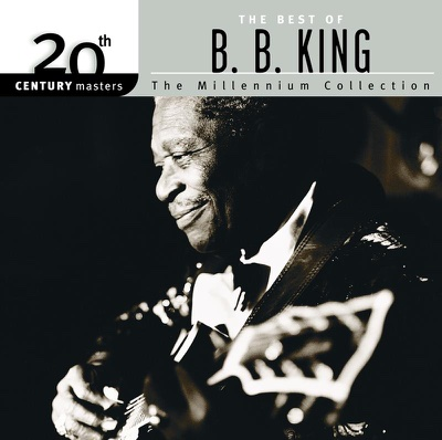20th Century Masters - The Millennium Collection: The Best of B.B. King - B.B. King album