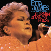 Burnin' Down the House (Live At the House of Blues) - Etta James & The Roots Band - Etta James & The Roots Band