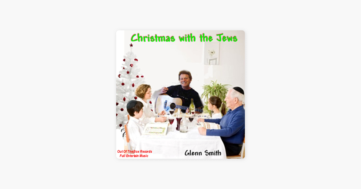 Christmas With the Jews by Glenn Smith on Apple Music