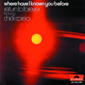 Where Have I Known You Before-Return to Forever Featuring Chick Corea