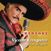 Para Siempre (Karaoke) [Originally Performed By Vicente Fernández]