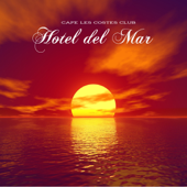 Hotel del Mar Lounge Chillout Sessions