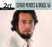 20th Century Masters: The Millennium Collection - The Best of Sergio Mendes & Brasil '66 - Sergio Mendes & Brasil '66 - Sergio Mendes & Brasil '66