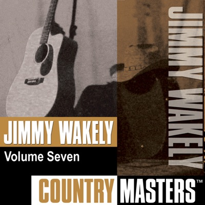 Country Masters: Jimmy Wakely, Vol. 7 - Jimmy Wakely