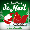 Le meilleur de Noël : Les 50 plus belles chansons de Noël - Multi-interprètes