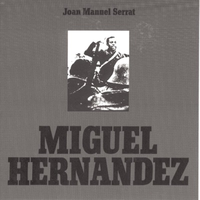 Miguel Hernandez - Joan Manuel Serrat