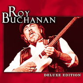 Roy Buchanan (Deluxe Edition)