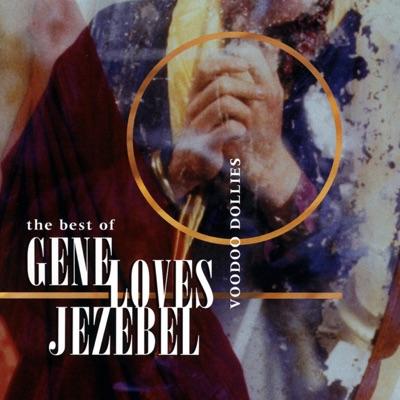 Voodoo Dollies - The Best of Gene Loves Jezebel - Gene Loves Jezebel