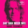 Dat Dan Weer Wel - Hans Teeuwen