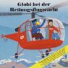 Globi - Globi bei der Rettungsflugwacht Grafik