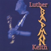 Luther Badman Keith - BlameGame Blues