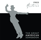 The Great American Songbook: Fred Astaire-Fred Astaire