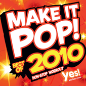 Make It Pop!: Best of 2010 (60 Minute Non-Stop Workout @ 130BPM)