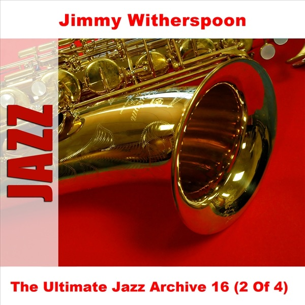 The Ultimate Jazz Archive 16: Jimmy Witherspoon (2 of 4)